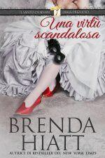 Una virtu scandalosa Brenda Hiatt Il Santo di Seven Dials