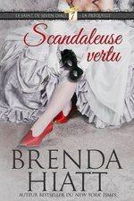 Scandaleuse Vertu Scandalous Virtue Brenda Hiatt Le Saint de Seven Dials Série
